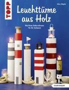 Cover-Bild zu Rögele, Alice: Leuchttürme aus Holz (kreativ.kompakt)