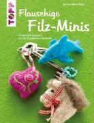 Cover-Bild zu Häfner-Kessler, Martina: Flauschige Filz-Minis (kreativ.kompakt)