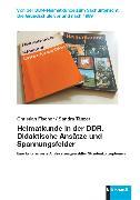 Cover-Bild zu Fischer, Christian: Heimatkunde in der DDR. Didaktische Ansätze und Spannungsfelder (eBook)