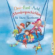Cover-Bild zu Grimm, Sandra: Drei-Fünf-Acht-Minutengeschichten für kleine Abenteurer (Audio Download)