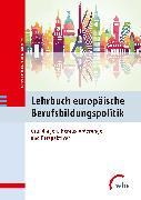 Cover-Bild zu Bohlinger, Sandra (Hrsg.): Lehrbuch europäische Berufsbildungspolitik (eBook)