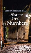 Cover-Bild zu Düstere Orte in Nürnberg (eBook) von Schmid-Spreer, Ursula