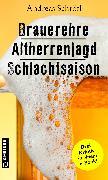 Cover-Bild zu Brauerehre - Altherrenjagd - Schlachtsaison (eBook) von Schröfl, Andreas