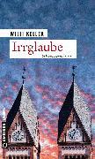 Cover-Bild zu Irrglaube (eBook) von Keller, Willi