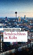 Cover-Bild zu Sendeschluss in Köln (eBook) von Grulich, Susanne
