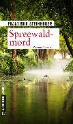 Cover-Bild zu Spreewaldmord (eBook) von Steinhauer, Franziska