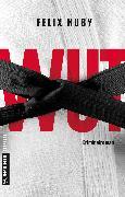 Cover-Bild zu Wut (eBook) von Huby, Felix