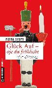 Cover-Bild zu Glück Auf - Oje du fröhliche (eBook) von Steps, Petra