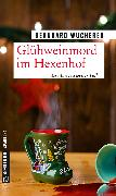 Cover-Bild zu Glühweinmord im Hexenhof (eBook) von Wucherer, Bernhard