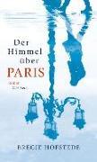 Cover-Bild zu Hofstede, Bregje: Der Himmel über Paris