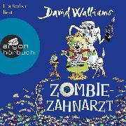 Cover-Bild zu Zombie-Zahnarzt (Ungekürzte Lesung) (Audio Download) von Walliams, David