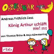 Cover-Bild zu Ohrenbär - eine OHRENBÄR Geschichte, Folge 17: König Arthur schläft nie (2) (Hörbuch mit Musik) (Audio Download) von Kömmerling, Anja