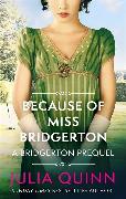 Cover-Bild zu Because of Miss Bridgerton von Quinn, Julia