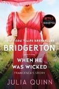 Cover-Bild zu When He Was Wicked With 2nd Epilogue (eBook) von Quinn, Julia