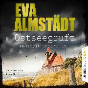 Cover-Bild zu Ostseegruft - Pia Korittkis fünfzehnter Fall , Folge 15 (Gekürzt) (Audio Download) von Almstädt, Eva