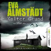 Cover-Bild zu Kalter Grund - Kommissarin Pia Korittki - Pia Korittkis erster Fall, Folge 1 (Ungekürzt) (Audio Download) von Almstädt, Eva