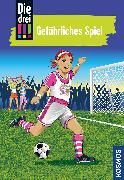 Cover-Bild zu Vogel, Kirsten: Die drei !!!, 70, Gefährliches Spiel