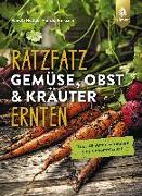 Cover-Bild zu Hudak, Renate: Ratzfatz Gemüse, Obst & Kräuter ernten