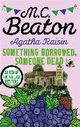 Cover-Bild zu Agatha Raisin: Something Borrowed, Someone Dead von Beaton, M.C.
