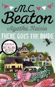 Cover-Bild zu Agatha Raisin: There Goes The Bride von Beaton, M.C.