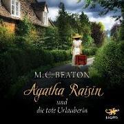 Cover-Bild zu Agatha Raisin 06 und die tote Urlauberin von Beaton, M. C.