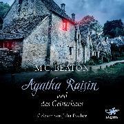 Cover-Bild zu Agatha Raisin und das Geisterhaus (Audio Download) von Beaton, M. C.