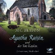Cover-Bild zu Agatha Raisin und der tote Kaplan (Audio Download) von Beaton, M. C.