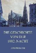 Cover-Bild zu Die Geschichte von der 1002. Nacht (eBook) von Roth, Joseph