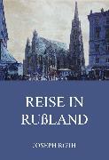 Cover-Bild zu Reise in Rußland (eBook) von Roth, Joseph
