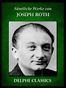Cover-Bild zu Saemtliche Werke von Joseph Roth (Illustrierte) (eBook) von Roth, Joseph