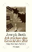 Cover-Bild zu Ich zeichne das Gesicht der Zeit von Roth, Joseph