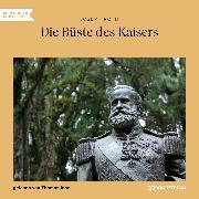 Cover-Bild zu Die Büste des Kaisers (Ungekürzt) (Audio Download) von Roth, Joseph