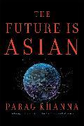 Cover-Bild zu The Future is Asian von Khanna, Parag