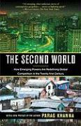 Cover-Bild zu The Second World: How Emerging Powers Are Redefining Global Competition in the Twenty-First Century von Khanna, Parag