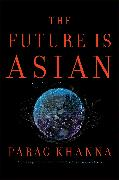 Cover-Bild zu The Future is Asian (eBook) von Khanna, Parag