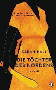 Cover-Bild zu Hall, Sarah: Die Töchter des Nordens (eBook)