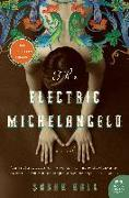 Cover-Bild zu Hall, Sarah: Electric Michelangelo (eBook)
