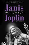 Cover-Bild zu George-Warren, Holly: Janis Joplin. Nothing Left to Lose