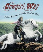 Cover-Bild zu George-Warren, Holly: The Cowgirl Way: Hats Off to America's Women of the West