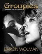Cover-Bild zu George-Warren, Holly: Groupies: The Rolling Stone Photographs