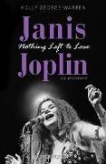 Cover-Bild zu George-Warren, Holly: Janis Joplin. Nothing Left to Lose (eBook)