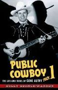Cover-Bild zu George-Warren, Holly: Public Cowboy No. 1: The Life and Times of Gene Autry