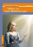 Cover-Bild zu Sigg, Stephan: Themenhefte Religion: Sekten und neue Weltdeutungen