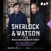 Cover-Bild zu Sherlock & Watson - Neues aus der Baker Street: Die Wahrheit der Gloria Scott (Fall 10) (Audio Download) von Koppelmann, Viviane