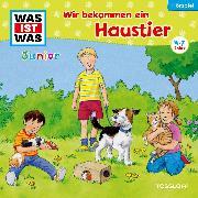 Cover-Bild zu WAS IST WAS Junior Hörspiel: Wir bekommen ein Haustier (Audio Download) von Koppelmann, Viviane