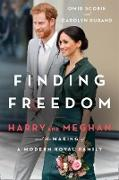 Cover-Bild zu Finding Freedom: Harry and Meghan and the Making of a Modern Royal Family (eBook) von Scobie, Omid
