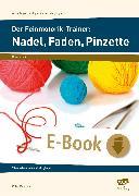 Cover-Bild zu Der Feinmotorik-Trainer: Nadel, Faden, Pinzette (eBook) von Mönning, Petra
