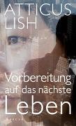 Cover-Bild zu Lish, Atticus: Vorbereitung auf das nächste Leben