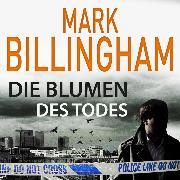 Cover-Bild zu Die Blumen des Todes (Audio Download) von Billingham, Mark