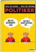 Cover-Bild zu Politiker - was sie sagen <--> was sie meinen von Kernbach, Michael